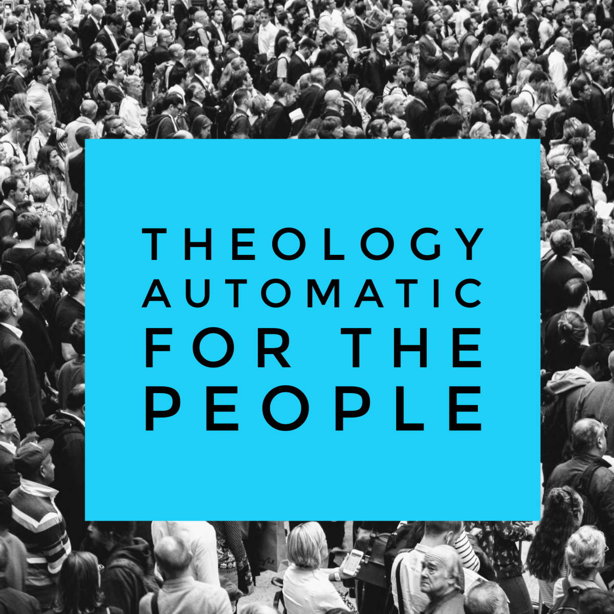 Theology Automatic for the People